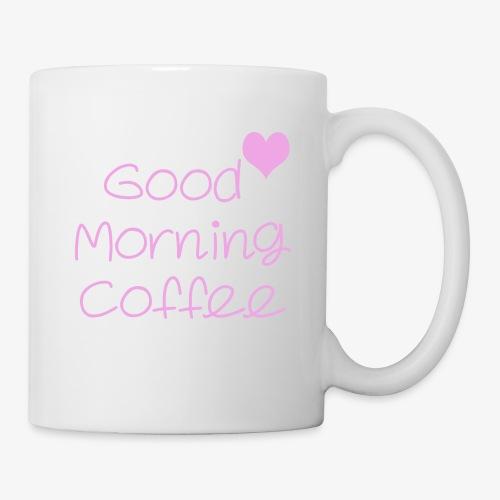 Good Morning Coffee - Tasse