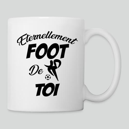 Eternellement Foot de Toi - Mug blanc