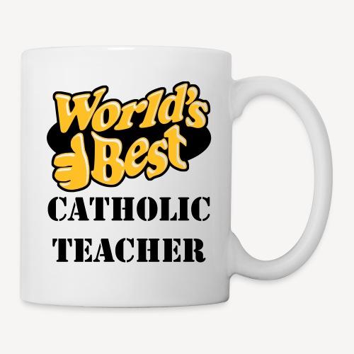 WORLD'S BEST CATHOLIC TEACHER - Mug