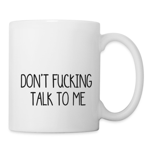 DONT F***ING TALK TO ME phone 4/4s - Tazza