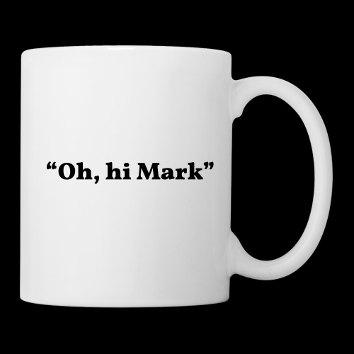 Oh, Hi Mark Room movie quote - Mug