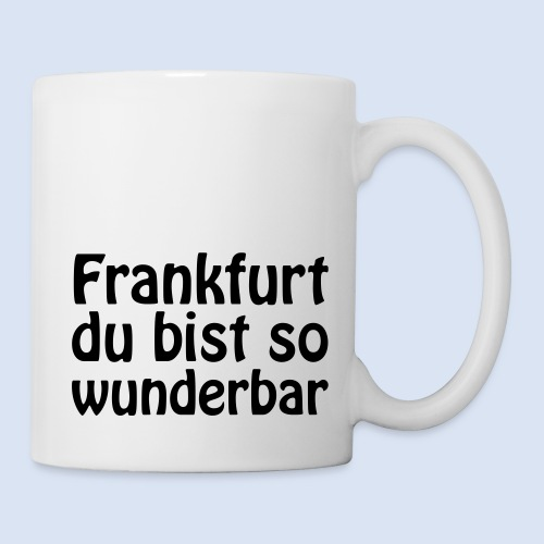 FRANKFURT Du bist so - Tasse