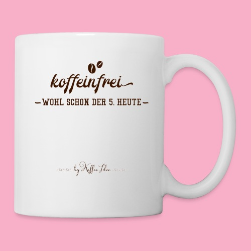 koffeinfrei Kopie - Tasse