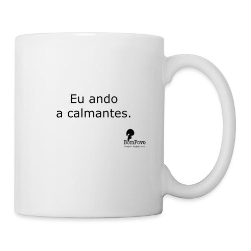 Eu ando a calmantes - Mug