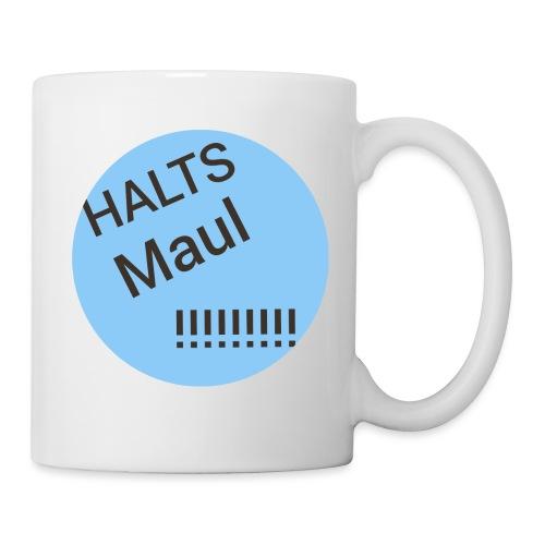 Das Halts Maul!!!! Design - Tasse
