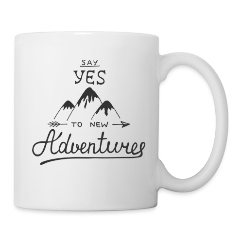 say_yes_to_new_adventures - Tasse