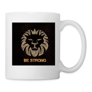 BE STRONG - Tasse