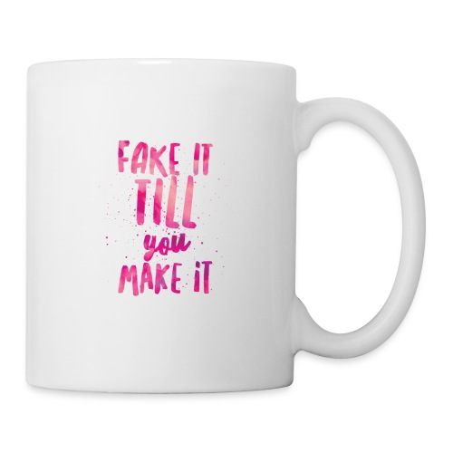 Fake it till you make it - Taza