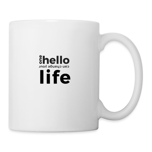 one hello can change your life - Tasse