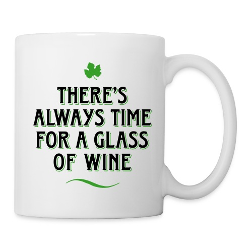 always Time for a Glass of Wine Wein Reben Trauben - Mug