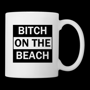 Bitch on the beach - Tasse