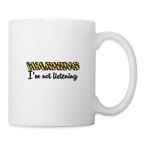 Warning Im not listening! - Mug