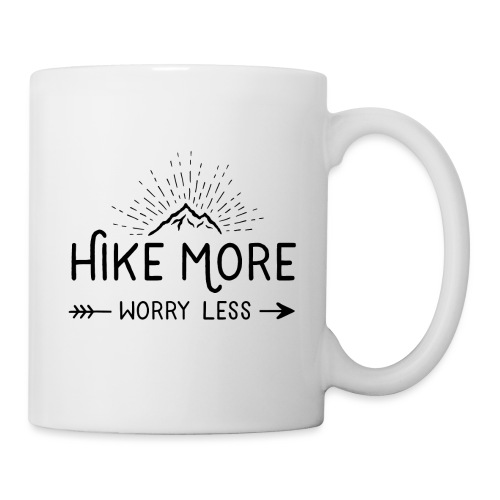 Hike More and Worry Less - Tasse