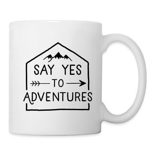 Say yes to Adventures - Tasse