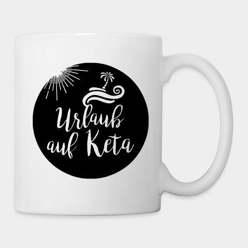 Urlaub auf Keta - Tasse