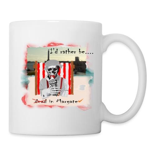 I'd rather be in Margate - Mug