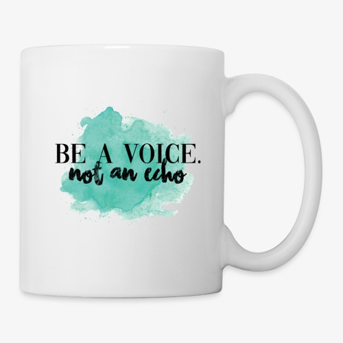 Be A Voice (Quote) - Mug