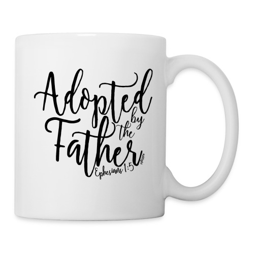 Adopted by the Father - Ephesians 1: 5 - Mug