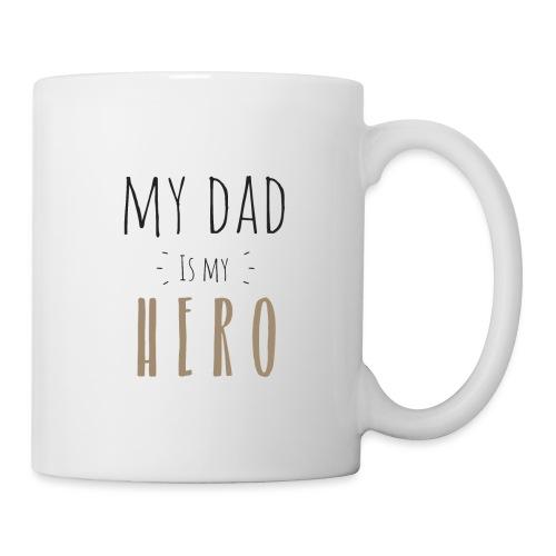 My dad is my Hero - Tasse