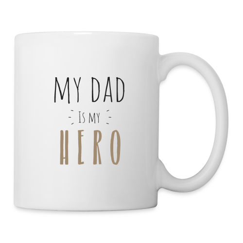 My dad is my Hero - Tasse