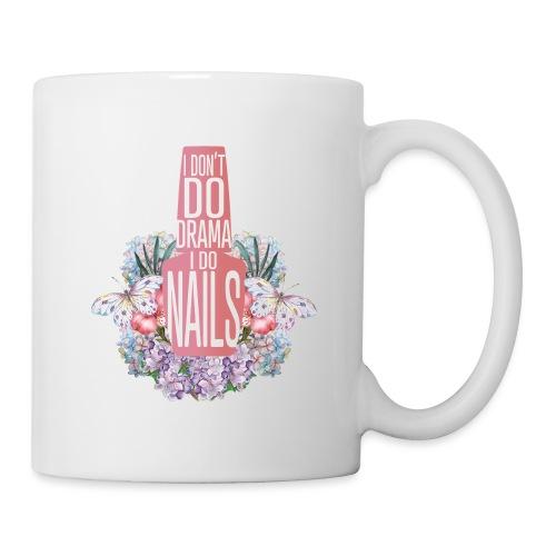 I don't Do Drama I Do Nails - Mok