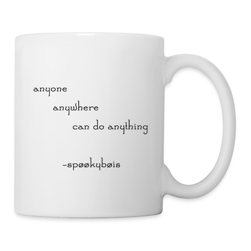 Anyone Anywhere Can Do Anything - Mug