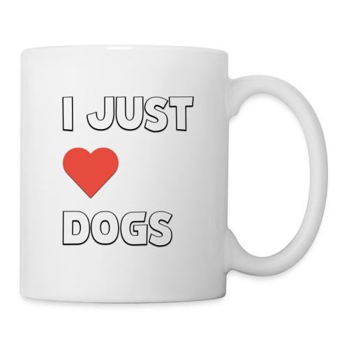 I Just Love Dogs - Mugg