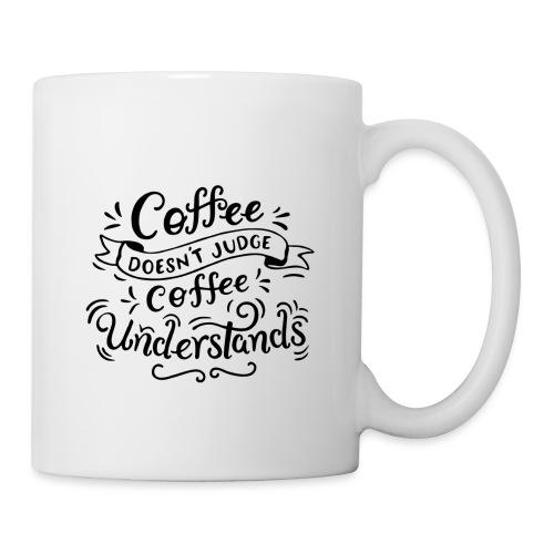 coffee doesnt judge Design - Tasse