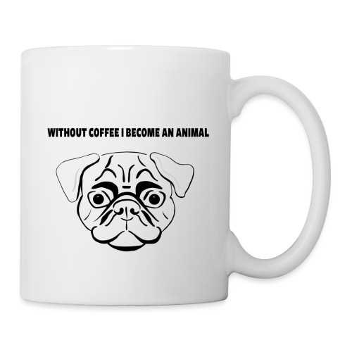 without coffee i become an animal Design - Tasse