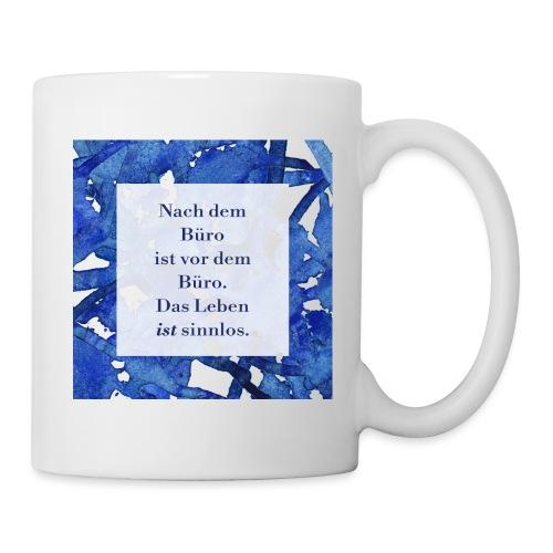 Keramik Kaffee Tasse Becher Büro lustige Sprüche - Tasse