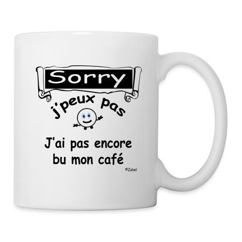 Sorry j peux pas j ai pas bu mon cafe - Mug blanc