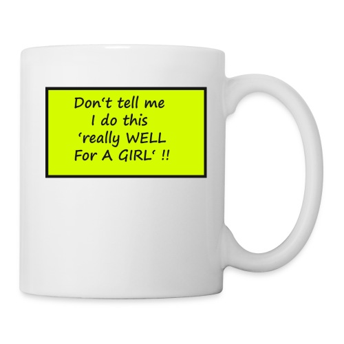 Do not tell me I really like this for a girl - Mug