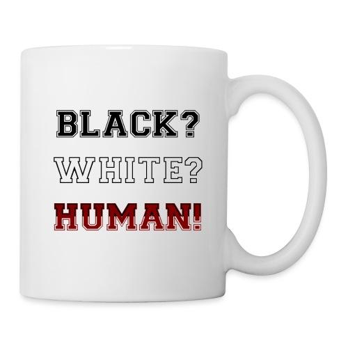Anti Rassismus Schwarz Weiß Mensch - Tasse
