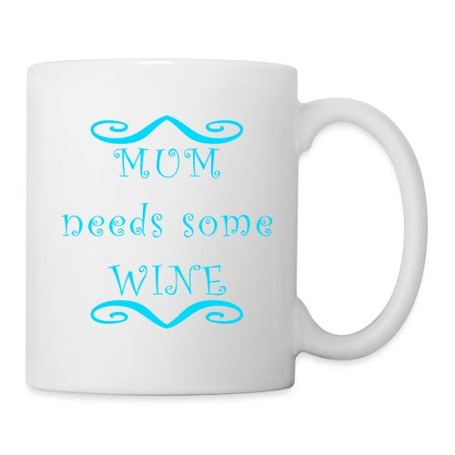 MUM needs some WINE - Tasse