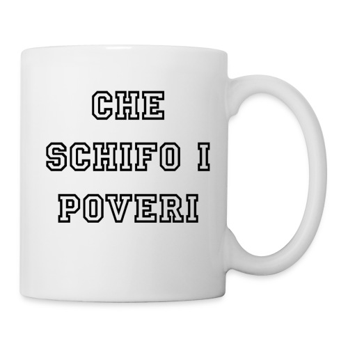 #cheschifoipoveri - Tazza