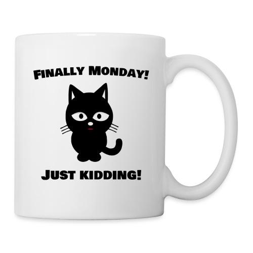 Finally Monday - Tasse