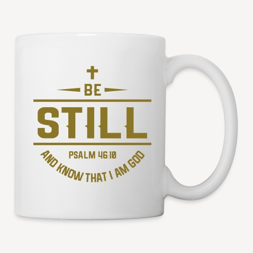 BE STILL AND KNOW THAT I AM GOD - Mug
