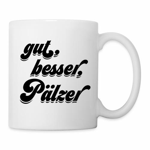 gut, besser, Pälzer - Tasse