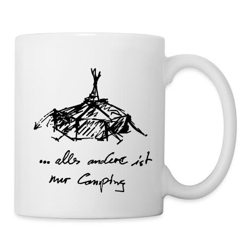 ...alles andere ist nur Camping - Tasse