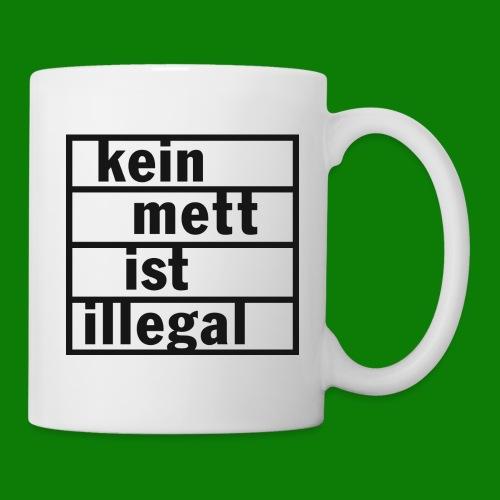 kein Mett ist illegal - Tasse