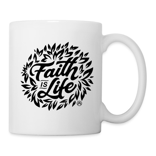 Faith is Life - Tasse
