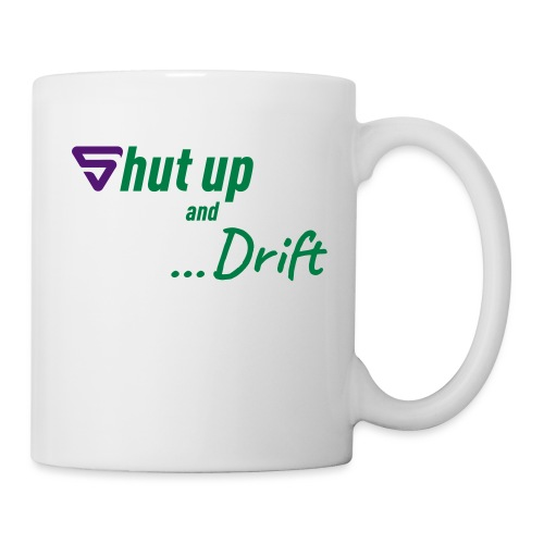 Shut up and drift ! - Mug blanc