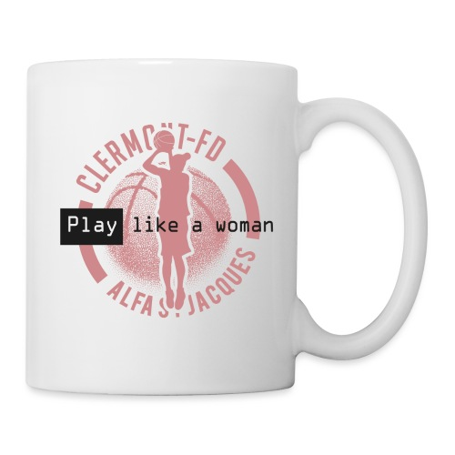 PLAY BASKETBALL like a woman - Mug blanc