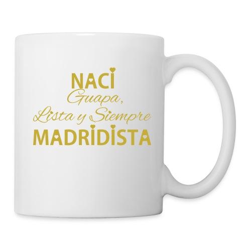 Guapa lista y siempre Madridista - Tazza