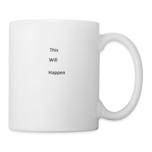 This Will Happen - Mug