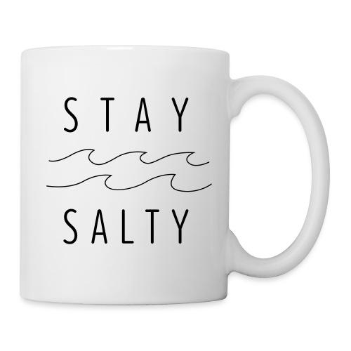 stay salty - Tasse