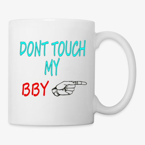 DONT TOUCH MY BBY - Taza