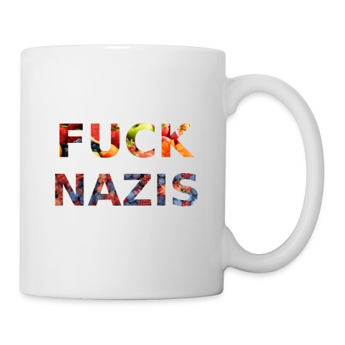 Fuck Nazis with Fruits - Tasse