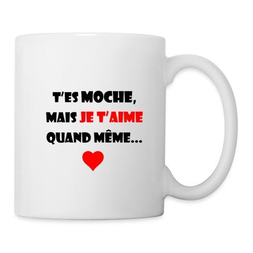 Moche mais je t'aime - Mug blanc
