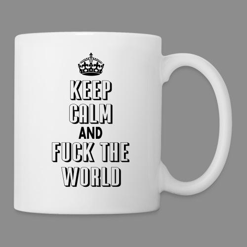 keep calm and fuck the world - Taza